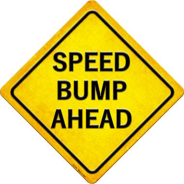 Speed Bump Ahead Novelty Metal Crossing Sign CX-416
