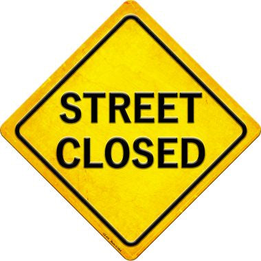 Street Closed Novelty Metal Crossing Sign CX-418
