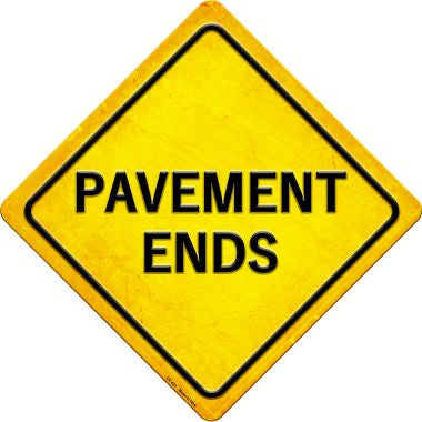 Pavement Ends Novelty Metal Crossing Sign CX-423
