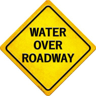 Water Over Roadway Novelty Metal Crossing Sign CX-426