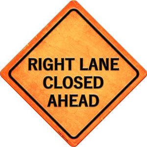 Right Lane Closed Ahead Novelty Metal Crossing Sign CX-482