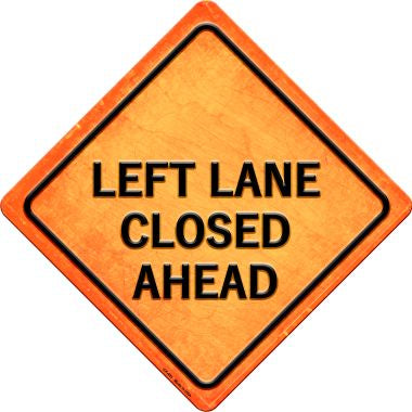 Left Lane Closed Ahead Novelty Metal Crossing Sign CX-483