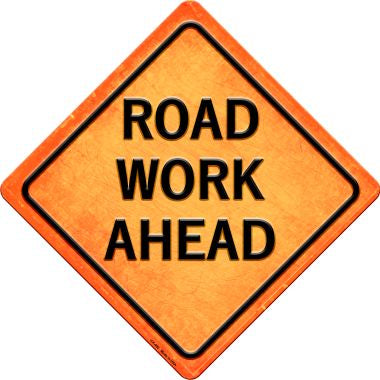 Road Work Ahead Novelty Metal Crossing Sign CX-490