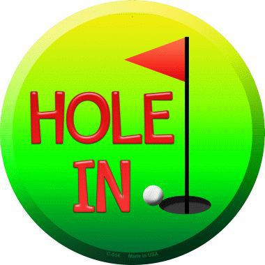 Hole In One Novelty Metal Circular Sign