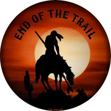 End Of The Trail Novelty Metal Circular Sign