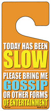 Today Has Been Slow Novelty Metal Door Hanger DH-020
