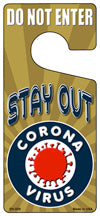 Stay Out Corona Virus Novelty Metal Door Hanger