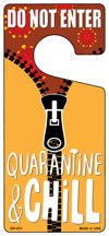 Quarantine & Chill Novelty Metal Door Hanger DH-031