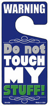 Do Not Touch My Stuff Blue Novelty Metal Door Hanger