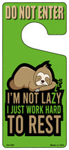 I Just Work Hard To Rest Novelty Metal Door Hanger
