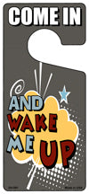 And Wake Me Up Novelty Metal Door Hanger