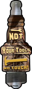 Not Your Tools Novelty Metal Spark Plug Sign J-066