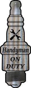 Handyman On Duty Novelty Metal Spark Plug Sign J-074