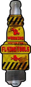 Watch For Flying Tools Novelty Metal Spark Plug Sign J-080