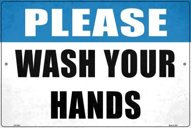 Please Wash Your Hands Novelty Metal Large Parking Sign LGP-2824