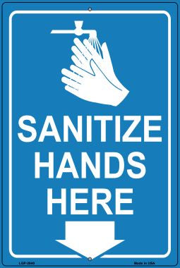 Sanitize Hands Here Novelty Metal Large Parking Sign LGP-2840