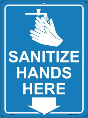 Sanitize Hands Here Novelty Metal Parking Sign P-2840
