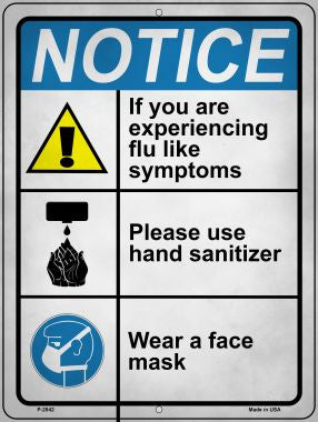 Notice Flu Like Symptoms Novelty Metal Parking Sign P-2842