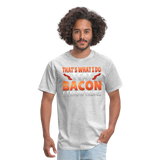 Funny I Eat Bacon And Know Things Bacon Lover Men's T-Shirt - heather gray