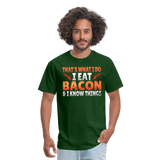 Funny I Eat Bacon And Know Things Bacon Lover Men's T-Shirt - forest green