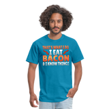 Funny I Eat Bacon And Know Things Bacon Lover Men's T-Shirt - turquoise