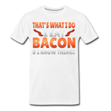 Funny I Eat Bacon And Know Things Bacon Lover Men's Premium Organic T-Shirt - white