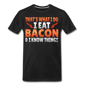 Funny I Eat Bacon And Know Things Bacon Lover Men's Premium Organic T-Shirt - black