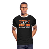 Funny I Eat Bacon And Know Things Bacon Lover Men's Ringer T-Shirt - black/white