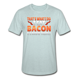 Funny I Eat Bacon And Know Things Bacon Lover Unisex Heather Prism T-Shirt - heather prism ice blue