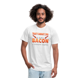 Funny I Eat Bacon And Know Things Bacon Lover Unisex Jersey T-Shirt by Bella + Canvas - white