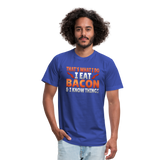 Funny I Eat Bacon And Know Things Bacon Lover Unisex Jersey T-Shirt by Bella + Canvas - royal blue