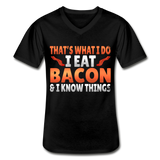 Funny I Eat Bacon And Know Things Bacon Lover Men's V-Neck T-Shirt - black