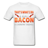 Funny I Eat Bacon And Know Things Bacon Lover Hanes Adult Tagless T-Shirt - white