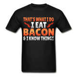 Funny I Eat Bacon And Know Things Bacon Lover Hanes Adult Tagless T-Shirt - black