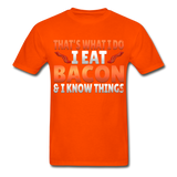 Funny I Eat Bacon And Know Things Bacon Lover Hanes Adult Tagless T-Shirt - orange