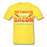 Funny I Eat Bacon And Know Things Bacon Lover Hanes Adult Tagless T-Shirt - yellow