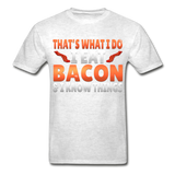 Funny I Eat Bacon And Know Things Bacon Lover Hanes Adult Tagless T-Shirt - light heather gray