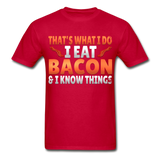 Funny I Eat Bacon And Know Things Bacon Lover Hanes Adult Tagless T-Shirt - red