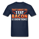 Funny I Eat Bacon And Know Things Bacon Lover Hanes Adult Tagless T-Shirt - navy