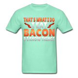Funny I Eat Bacon And Know Things Bacon Lover Hanes Adult Tagless T-Shirt - deep mint
