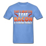 Funny I Eat Bacon And Know Things Bacon Lover Hanes Adult Tagless T-Shirt - carolina blue