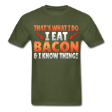 Funny I Eat Bacon And Know Things Bacon Lover Hanes Adult Tagless T-Shirt - military green