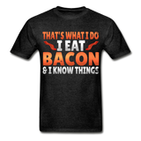 Funny I Eat Bacon And Know Things Bacon Lover Hanes Adult Tagless T-Shirt - charcoal gray