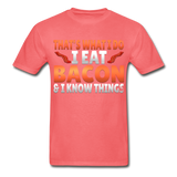 Funny I Eat Bacon And Know Things Bacon Lover Hanes Adult Tagless T-Shirt - coral