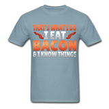 Funny I Eat Bacon And Know Things Bacon Lover Hanes Adult Tagless T-Shirt - stonewash blue
