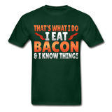 Funny I Eat Bacon And Know Things Bacon Lover Hanes Adult Tagless T-Shirt - forest green