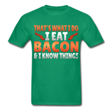 Funny I Eat Bacon And Know Things Bacon Lover Hanes Adult Tagless T-Shirt - kelly green
