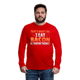 Funny I Eat Bacon And Know Things Bacon Lover Men's Premium Long Sleeve T-Shirt - red