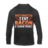 Funny I Eat Bacon And Know Things Bacon Lover Unisex Tri-Blend Hoodie Shirt - heather black