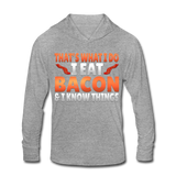 Funny I Eat Bacon And Know Things Bacon Lover Unisex Tri-Blend Hoodie Shirt - heather gray